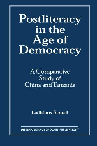 Postliteracy in the Age of Democracy: A Comparative Study of China and Tanznaia