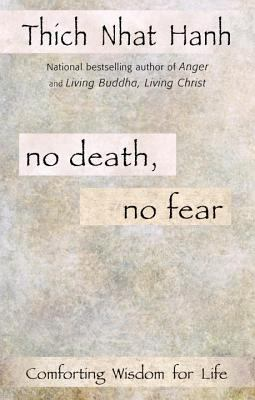 No Death, No Fear Comforting Wisdom for Life