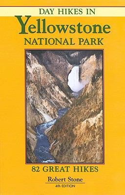 Day Hikes In Yellowstone National Park 82 Great Hikes