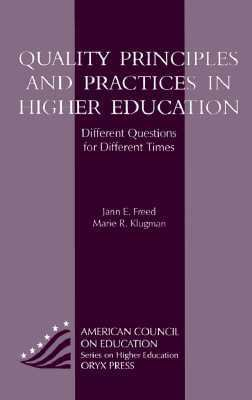 Quality Principles and Practices in Higher Education - Jann E. Freed - Hardcover