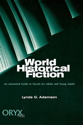 World Historical Fiction An Annotated Guide to Novels for Adults and Young Adults