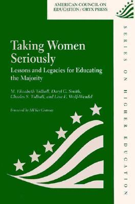 Taking Women Seriously Lessons and Legacies for Educating the Majority