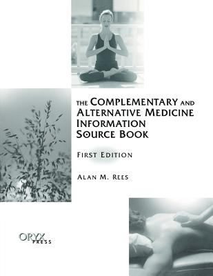 Complementary and Alternative Medicine Information Source Book