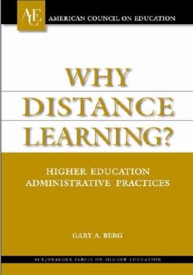 Why Distance Learning? Higher Education Administrative Practices