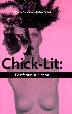 Chick Literature: Postfeminist Fiction, Vol. 4
