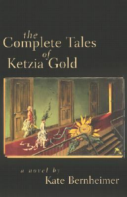 Complete Tales of Ketzia Gold A Novel