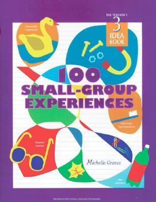 100 Small Group Experiences Teachers Idea Book 3