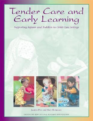 Tender Care and Early Learning Supporting Infants and Toddlers in Child Care Settings