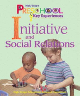 High/Scope's Preschool Key Experiences Initiative and Social Relations
