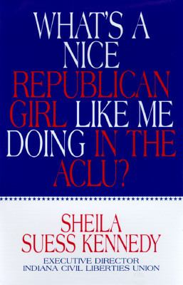 What's a Nice Republican Girl Like Me Doing in the Aclu?