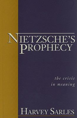 Nietzsche's Prophecy The Crisis in Meaning