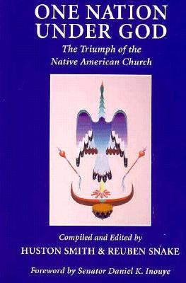 One Nation Under God The Triumph of the Native American Church