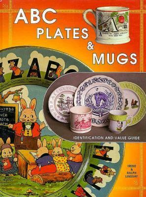 ABC Plates & Mugs Identification and Value Guide Identification and Value Guide