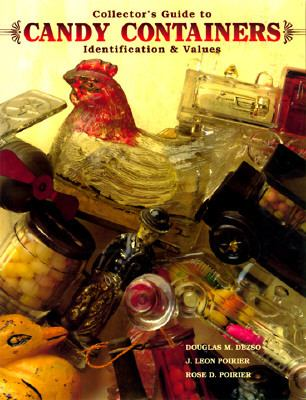 Collector's Guide to Candy Containers: Identification and Values - Douglas M. Dezso - Paperback