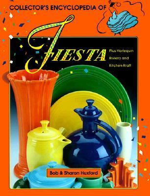 Collector's Encyclopedia of Fiesta: Plus Harlequin Riviera and Kitchen Kraft - Bob Huxford - Hardcover - 8TH