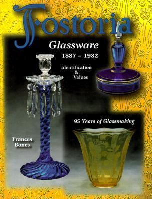 Fostoria Glassware, 1887-1982 Identification & Values