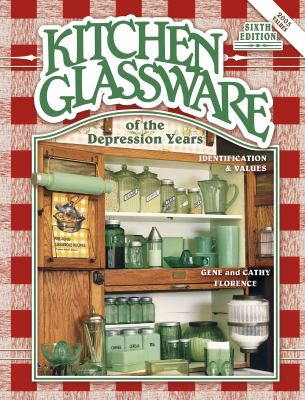 Kitchen Glassware of the Depression Years Identification & Values
