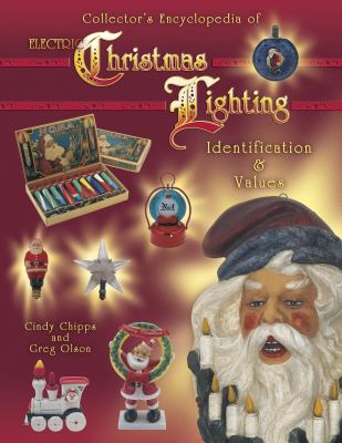 Collector's Encylopedia Of Electric Christmas Lighting Identification & Values