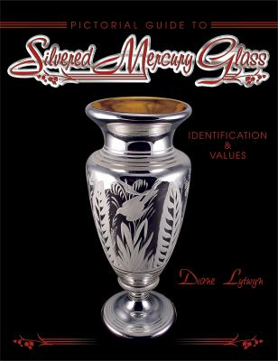 Pictorial Guide to Silvered Mercury Glass Identification & Values