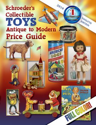 Schroeder's Collectible Toys, Antique to Modern