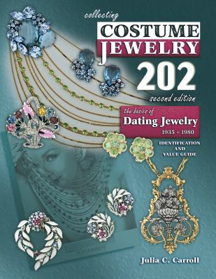 Collecting Costume Jewelry 202 2nd Edition (Collecting Costume Jewelry 202: The Basics of Dating Jewelry)