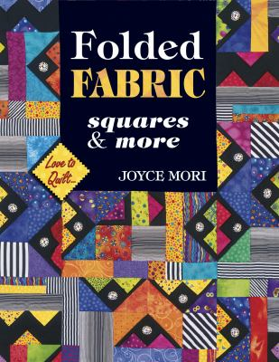 Folded Fabric Squares and More