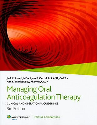 Managing Oral Anticoagulation Therapy, Clinical and Operational Guidelines