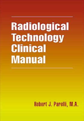 Radiologic Technology Clinical Manual