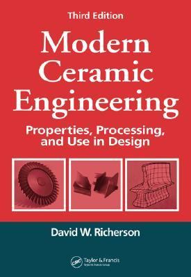 Modern Ceramic Engineering Properties, Processing, and Use in Design