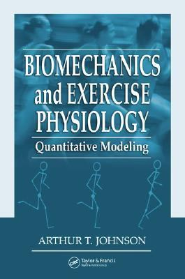 Biomechanics And Exercise Physiology Quantitative Modeling