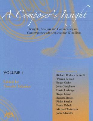 Composer's Insight Thoughts, Analysis And Commentary on Contemporary Masterpieces for Wind Band