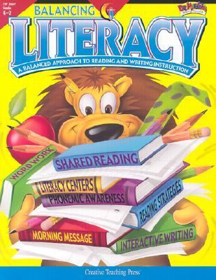 Balancing Literacy Grades K-2 A Balanced Approach to Reading and Writing Instruction