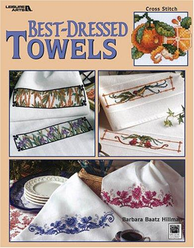 Best-Dressed Towels - Counted Cross Stitch Patterns (Leisure Arts #3462)