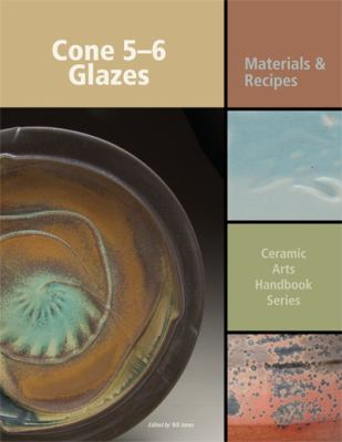 Cone 5-6 Glazes : Materials and Recipes