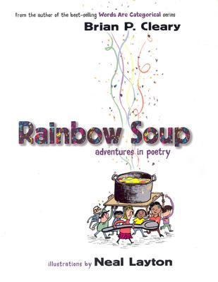 Rainbow Soup Adventures in Poetry