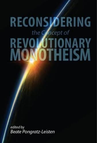 Reconsidering the Concept of Revoultionary Monotheism