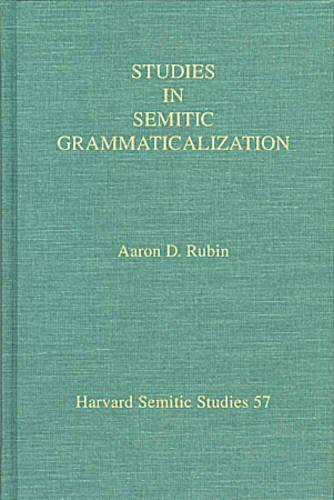 Studies in Semitic Grammaticalization (Harvard Semitic Museum Publications)