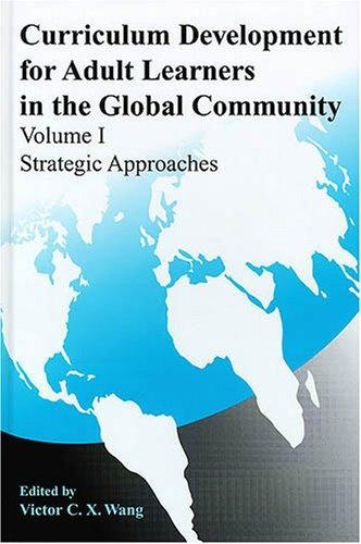 Curriculum Development for Adult Learners in the Global Community Volume 1: Strategic Approaches