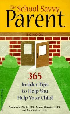 School-Savvy Parent 365 Insider Tips to Help You Help Your Child