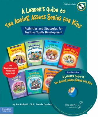 Leader's Guide to the Adding Assets Series for Kids Activities And Strategies for Positive Youth Development
