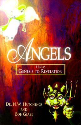 Angels from Genesis to Revelation - N. W. Hutchings - Paperback