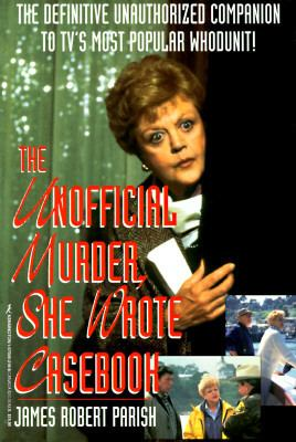 "The Unofficial ""Murder, She Wrote"" Casebook"