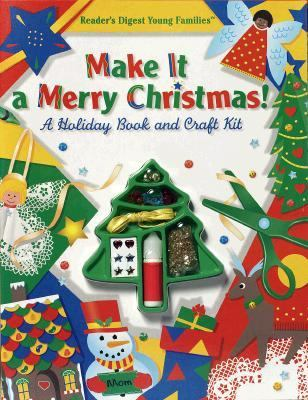 Make It a Merry Christmas!: A Holiday Book and Craft Kit