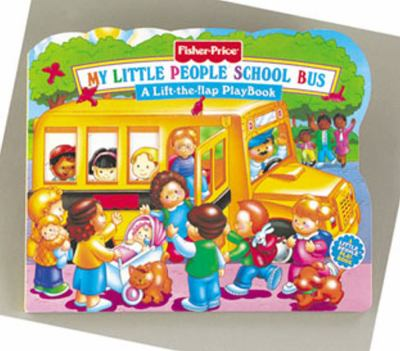 My Little People School Bus A Lift-The-Flap Playbook