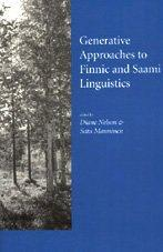 Generative Approaches to Finnic and Saami Linguistics (Center for the Study of Language and Information - Lecture Notes)