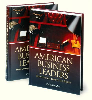 American Business Leaders: From Colonial Times to the Present - Neil A. Hamilton - Hardcover