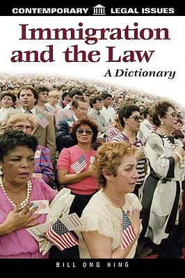 Immigration and the Law: A Dictionary