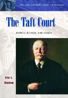 Taft Court Justices, Rulings, and Legacy