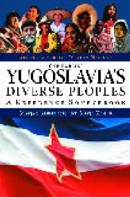 Former Yugoslavia's Diverse Peoples A Reference Sourcebook