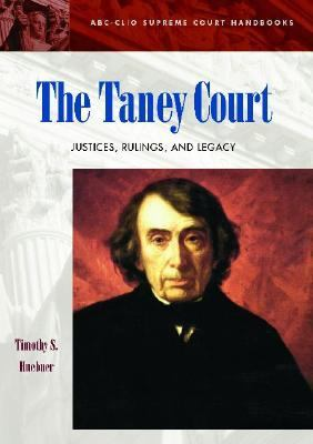 Taney Court Justices, Rulings, and Legacy